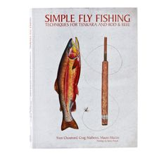 Simple Fly Fishing: Techniques for Tenkara and Rod & Reel