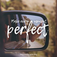 Make every moment perfect