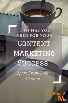 5 Things You Need For Your Content Marketing Success