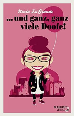 ... und ganz, ganz viele Doofe! von Ninia LaGrande http://www.amazon.de/dp/B00OMNEWJ6/ref=cm_sw_r_pi_dp_aLt4wb0QXHS3X