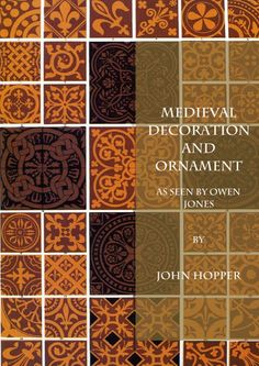 Medieval Decoration and Ornament as seen by Owen Jones Book Cover Art, Book Art, Book Covers, Japanese Background, Castle Rooms, Owen Jones, Design Theory, Medieval Clothing, Inspirational Books