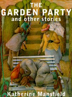 The Garden Party by Katherine Mansfield, and other stories.