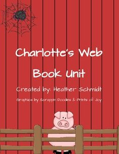 "E.B. White's ""Charlotte's Web"" Book Unit - Great for workshop!"