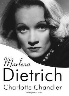 """Charlotte Chandler, """"Marlena Dietrich"""", przeł. Kinga Kwaterska, Prószyński i S-ka, Warszawa 2012."""