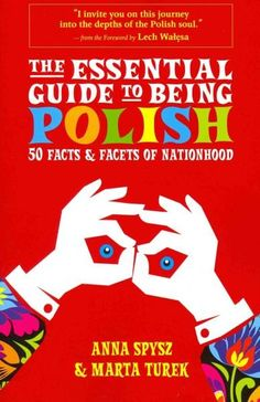 The Essential Guide to Being Polish