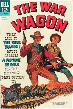 John Wayne, Kirk Douglas - The War Wagon comic book, Kirk Douglas, Iowa, Comic Book Covers, Comic Books, Westerns, John Wayne Movies, Western Comics, Western Art, Old Comics