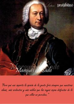 "The Marquis de Sade was ""the freest spirit who ever existed,"" according to surrealist poet Guillaume Apollinaire. Maybe that was true while the Marquis lived — although he spent plenty of time in jail — but in the century, Sade is imprisoned in… Jean Louis Murat, Dark Triad, Justine, Shocking Facts, Jean Baptiste, Writers And Poets, Book Writer, Portraits, World History"