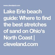 Lake Erie beach guide: Where to find the best stretches of sand on Ohio's North Coast | cleveland.com