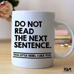 Do Not Read The Next Sentence 15 oz Coffee Mug Ceramic Mug Quote Mug unique coffee mug gift Coffee LoverOffice Humor