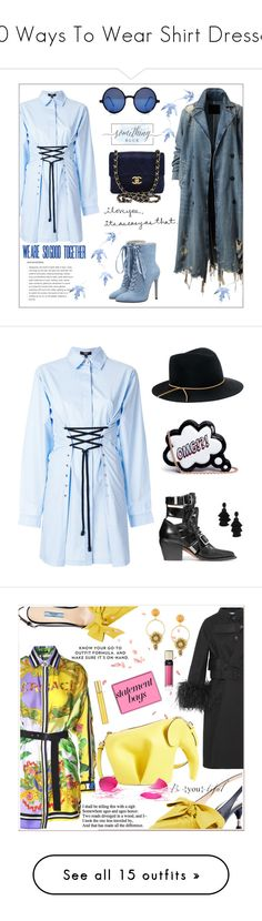 """""""10 Ways To Wear Shirt Dresses"""" by polyvore-editorial ❤ liked on Polyvore featuring shirtdresses, waystowear, Versus, Chanel, Boohoo, Oscar de la Renta, Chloé, Sophia Webster, Eugenia Kim and dresses"""