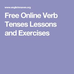 Free Online Verb Tenses Lessons and Exercises