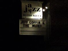Jeff Coffin and the Mutet - August 2012 Blues Alley, Washington DC. We were 5 feet from the stage.