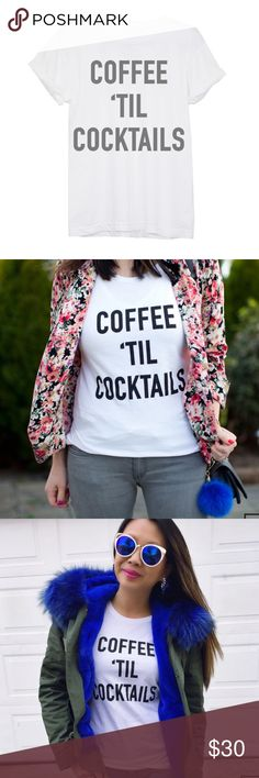 NWT Coffee Til Cocktails tee, S & M Boutique Coffee 'Til Cocktails scoopneck tee, available in Small and Medium  BESTSELLER!   100% pre-shrunk cotton Black ink screen print T&J Designs Tops Tees - Short Sleeve