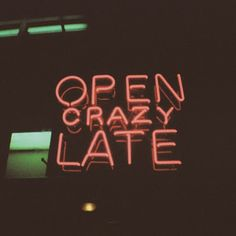 Open Crazy Late sign