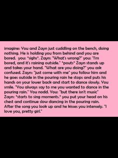Zayn imagine This is perfect......but who's bored when your with Zayn<<<ikr!!