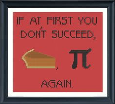 Hey, I found this really awesome Etsy listing at https://www.etsy.com/listing/116564660/if-at-first-you-dont-succeed-pie-pi