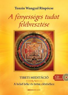 "Cover of ""Tenzin Wangyal Rinpócse: A fényességes tudat felébresztése"" Astral Projection, Mantra, Make It Simple, Fitness, Author, Books, Tv, Cover, Inspiration"