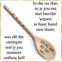 In die ou dae, as jy jou ma met hierdie 'wapen' in haar hand sien staan, was dit die vinnigste wat jy jou maniere onthou het! Afrikaanse Quotes, Goeie More, Diy Crafts Hacks, Childhood Memories, Life Lessons, Wise Words, Laser Machine, Hart, Humor