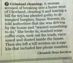 The most helpful case of breaking and entering ever. Newspaper Funnies, Funny Images, Something To Do, Good Things, Cleaning, Buzzfeed, Social Media, Posts, Ideas