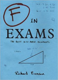 F in Exams: The Best Test Paper Blunders: The Funniest Test Paper Blunders: Amazon.co.uk: Richard Benson: Books