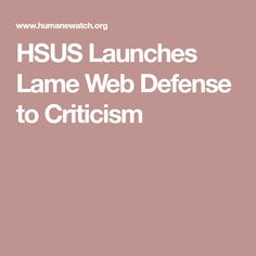 HSUS Launches Lame Web Defense to Criticism