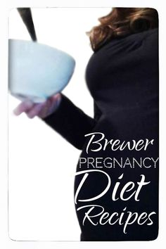 The Brewer Pregnancy Diet Recipes -- Links to lots of {FREE} Healthy Pregnancy Recipes.
