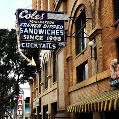Cole's. Amazing sandwiches, fine cocktails and beer.