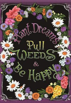 Plant Dreams,Pull Weeds Spring Garden Flag Flower Be Happy Floral x Books For Moms, Bridal Shower Welcome Sign, Side Garden, Outdoor Flags, Garden Flags, Custom Posters, Happy Mothers Day, Funny Gifts, Custom Framing