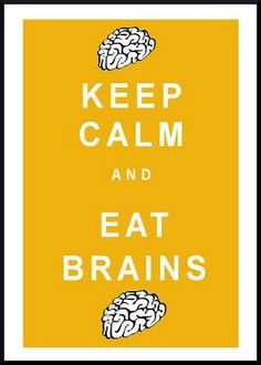keep calm and eat brains halloween