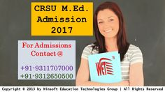 Get detailed information on CRSU M.Ed. Admission 2017. For queries contact @ 09312650500, 09311707000.