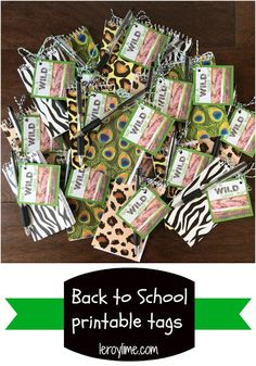 Back to School Printable Tags - Have a WILD School Year - LeroyLime Blog