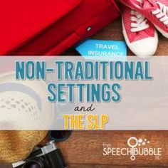 Non-Traditional Settings and SLPs