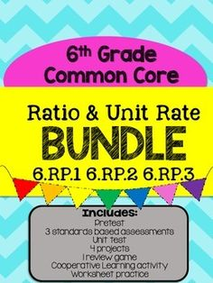 This Ratio Unit Bundle includes four of my 6th Grade Common Core aligned Ratio products:Ratio UnitRatio and Rate BingoCandy Ratio ActivityComparison Shopping ProjectIncluded in this bundle:PreassessmentStandards Based Individual Standard AssessmentUnit TestFour total projects that bring ratios to life (based on: Recipes, Shopping, and Candy!)9 Problems of the Day3 Homework or Classwork sheets with over 25 ratio problemsCooperative Learning ActivityExtremely FUN Ratio bingo game for review