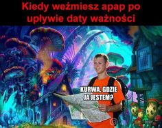 HahHa Apap mem gdzie ja jestem Very Funny Memes, Love Memes, Wtf Funny, Best Memes, Funny Photos, Funny Images, Why Are You Laughing, Polish Memes, Funny Mems