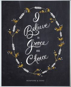 """Mumford and Sons // """"I believe in grace and choice"""""""