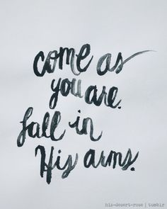 I come broken to be mended, I come wounded to be healed, I come desperate to be rescued, I come empty to be filled, I come guilty to be pardoned by the blood of Christ the Lamb, and I'm welcomed with open arms, praise God, just as I am ❤️