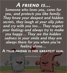 A true friend is the greatest gem. ~ Friendship quote