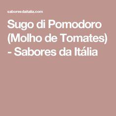 Sugo di Pomodoro (Molho de Tomates) - Sabores da Itália