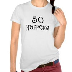 >>>Coupon Code          	50th birthday gifts, 50 Happens! Tshirts           	50th birthday gifts, 50 Happens! Tshirts In our offer link above you will seeDiscount Deals          	50th birthday gifts, 50 Happens! Tshirts Review from Associated Store with this Deal...Cleck See More >>> http://www.zazzle.com/50th_birthday_gifts_50_happens_tshirts-235838301822109187?rf=238627982471231924&zbar=1&tc=terrest
