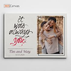 "Looking for a thoughtful, personalized gift for your husband, wife, or favorite couple? Look no further! The ""It Was Always You"" custom photo canvas will remind them how much you care. Perfect for a wedding or anniversary present, this canvas will look great anywhere you place it. Pick your favorite photo and customize it with names and a significant date for a truly personal gift. #anniversary #gift #giftideas #canvas #photo #love #couple #wedding #365canvas"