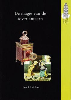 Booklet 'De Magie van de Toverlantaarn' (The Magic of de Magic Lantern) by Henc R.A. de Roo, webmaster/author of magic lantern website 'de Luikerwaal'.    http://luikerwaal.com/magie1_uk.htm