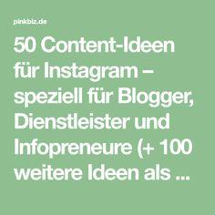 50 Content-Ideen für Instagram – speziell für Blogger, Dienstleister und Infopreneure (+ 100 weitere Ideen als gratis Download!)