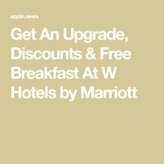Get An Upgrade, Discounts & Free Breakfast At W Hotels by Marriott