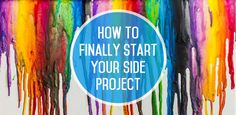 Everything You Need to Finally Start Your Side Project