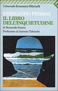 """""""Il libro dell'inquietudine di Bernardo Soares"""" Fernando Pessoa"""