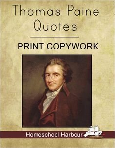 Thomas Paine Quotes Print Copywork Notebook - Homeschool Harbour   Founding Fathers   CurrClick