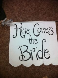 Here Comes The Bride Sign $35
