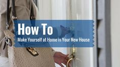 How To Make Yourself at Home in Your New House