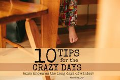 finding joy: 10 Tips for the Crazy Days {also known as the long days of winter}