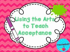 A Bright Idea For Using the Arts to Teach Acceptance